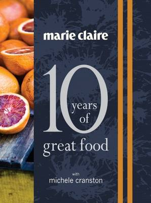 """""""Marie Claire: 10 Years of Great Food with Michele Cranston"""""""