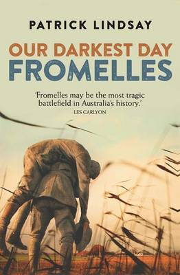 Fromelles: Our Darkest Day