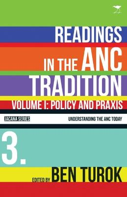 Policy and praxis: Vol 1: Readings in the ANC tradition