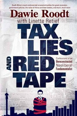 Tax, lies and red tape: Confessions of an unreconstructed neoliberal fundamentalist