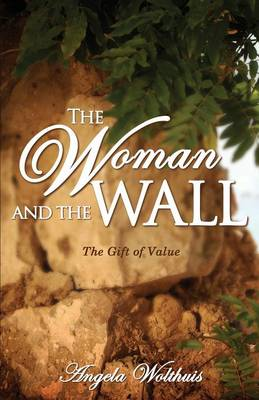 The Woman and the Wall: The Gift of Value