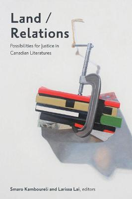 Land/Relations: Possibilities of Justice in Canadian Literature