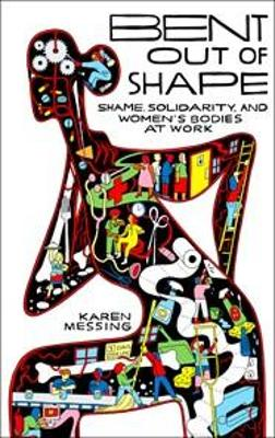 Bent Out of Shape: Shame, Solidarity, and Women's Bodies at Work