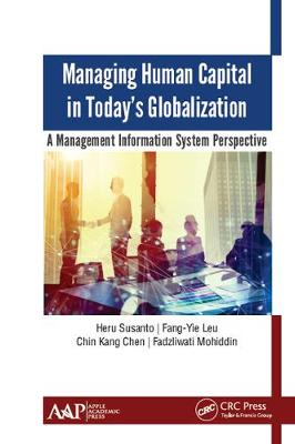 Managing Human Capital in Today's Globalization: A Management Information System Perspective