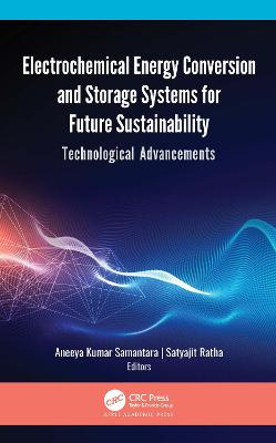 Electrochemical Energy Conversion and Storage Systems for Future Sustainability: Technological Advancements