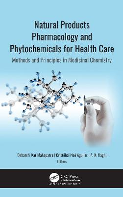 Natural Products Pharmacology and Phytochemicals for Health Care: Methods and Principles in Medicinal Chemistry
