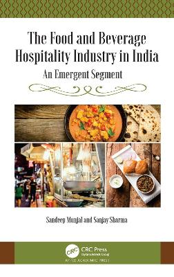The Food and Beverage Hospitality Industry in India: An Emergent Segment