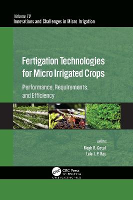 Fertigation Technologies In Micro Irrigation: Requirements, Efficiency, and Crop Performance