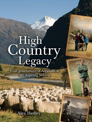 High Country Legacy: Four Generations of Aspinalls at Mt Aspiring Station