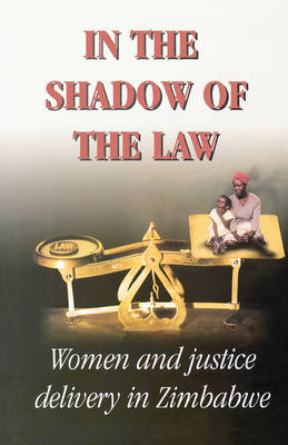 In the Shadow of the Law: Women and Justice Delivery in Malawi