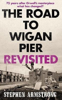 The Road to Wigan Pier Revisited