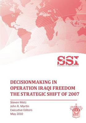 Decisionmaking in Operation IRAQI FREEDOM: Removing Saddam Hussein by Force