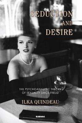 Seduction and Desire: The Psychoanalytic Theory of Sexuality Since Freud