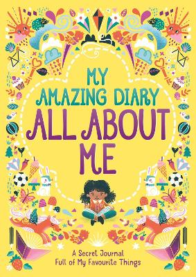 My Amazing Diary All About Me: A Secret Journal Full of My Favourite Things