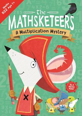 The Mathsketeers - A Multiplication Mystery: A Key Stage 2 Home Learning Resource