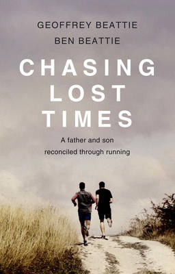 Chasing Lost Times: A Father and Son Reconciled Through Running