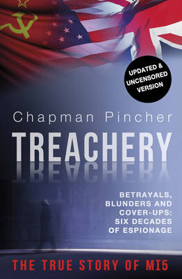 Treachery: Betrayals, Blunders and Cover-Ups: Six Decades of Espionage
