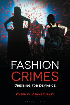 Fashion Crimes: Dressing for Deviance