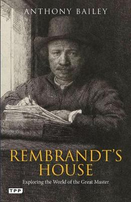 Rembrandt's house: Exploring the world of the great master