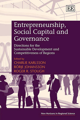 Entrepreneurship, Social Capital and Governance: Directions for the Sustainable Development and Competitiveness of Regions