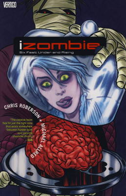Izombie: v. 3: Six Feet Under & Rising Six Feet Under & Rising
