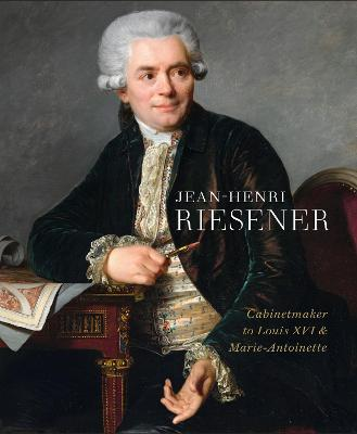 Riesener and his Legacy: Works by J.H. Riesener in the Wallace Collection, the Royal Collection and Waddesdon Manor