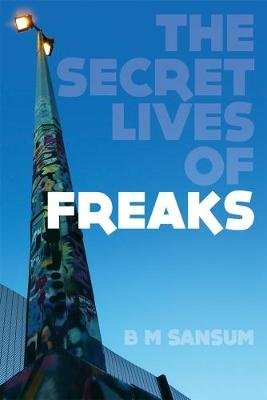 The Secret Lives of Freaks