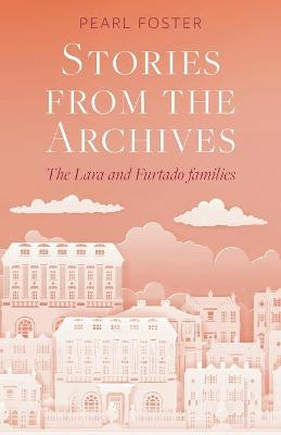 Stories From the Archives: The Lara and Furtado Families
