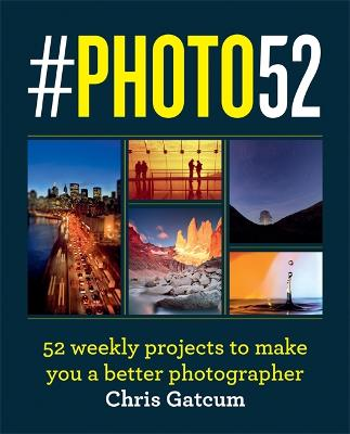 #PHOTO52: 52 weekly projects to make you a better photographer