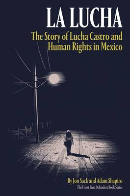La Lucha: The Story of Lucha Castro and Human Rights in Mexico