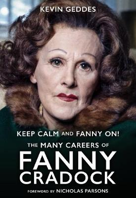 Keep Calm and Fanny On! The Many Careers of Fanny Cradock