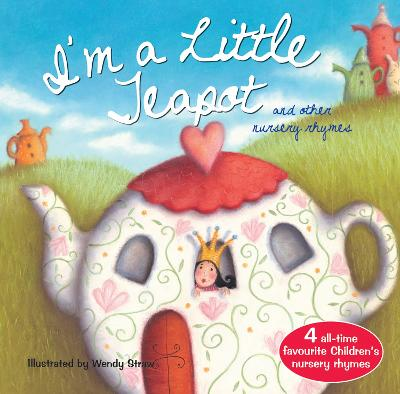 I'm a Little Teapot and other nursery rhymes