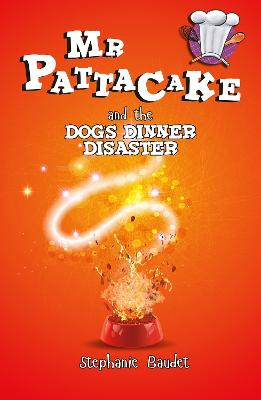 Mr Pattacake and the Dog's Dinner Disaster