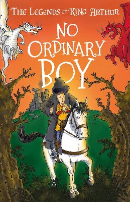 No Ordinary Boy: The Legends of King Arthur: Merlin, Magic, and Dragons