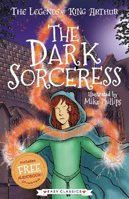 The Dark Sorceress: The Legends of King Arthur: Merlin, Magic, and Dragons