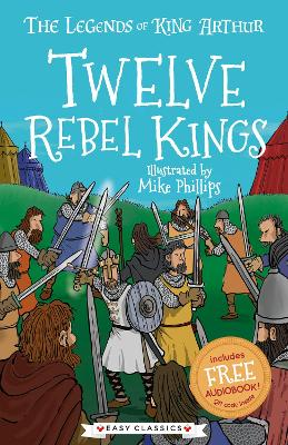 Twelve Rebel Kings: The Legends of King Arthur: Merlin, Magic, and Dragons