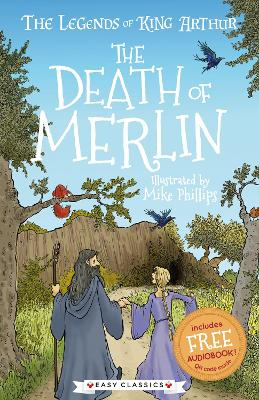 The Death of Merlin: The Legends of King Arthur: Merlin, Magic, and Dragons