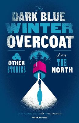 The Dark Blue Winter Overcoat: and other stories from the North