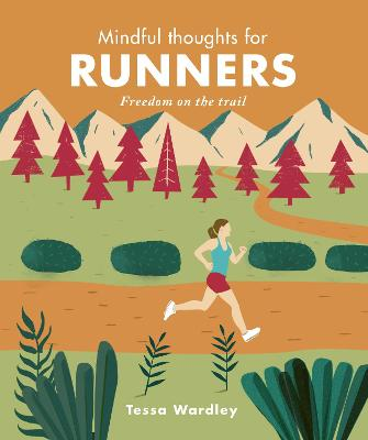 Mindful Thoughts for Runners: Freedom on the trail