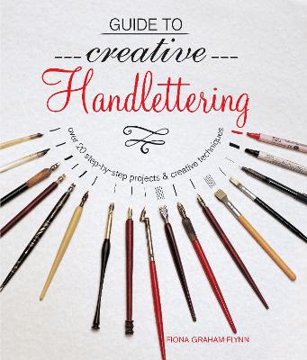 Guide to Creative Handlettering: Over 20 Step-by-Step Projects & Creative Techniques