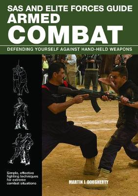 SAS and Elite Forces Guide: Armed Combat: Defending Yourself Against Hand Weapons