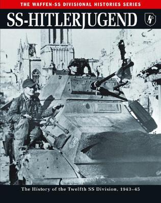 Ss: Hitlerjugend: The History of the Twelfth Ss Division 1943-45