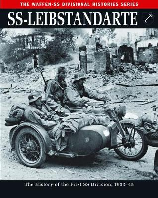 Ss: Leibstandarte: The History of the First Ss Division 1933-45