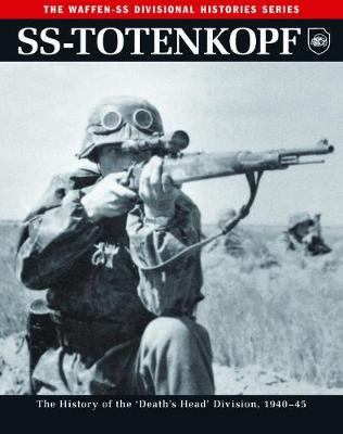 Ss: Totenkopf: The History of the Third Ss Division 1933-45