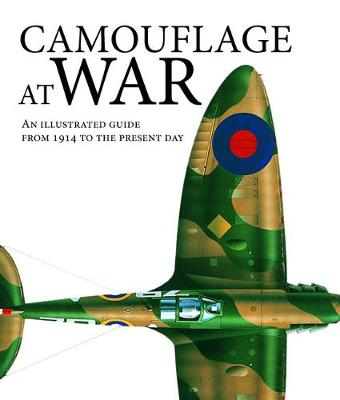 Camouflage at War: An Illustrated Guide from 1914 to the Present Day