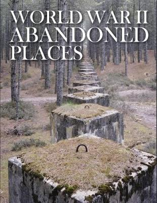 World War II Abandoned Places