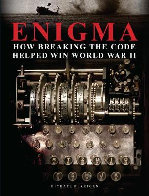 Enigma: How Breaking the Code Helped Win World War II