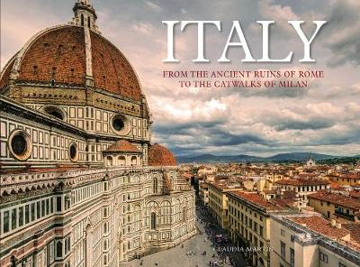 Italy: From the Ancient Ruins of Rome to the Catwalks of Milan
