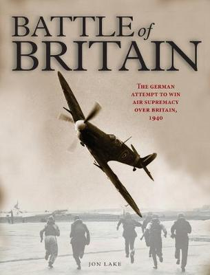 The Battle of Britain: The German attempt to win air supremacy over Britain, 1940
