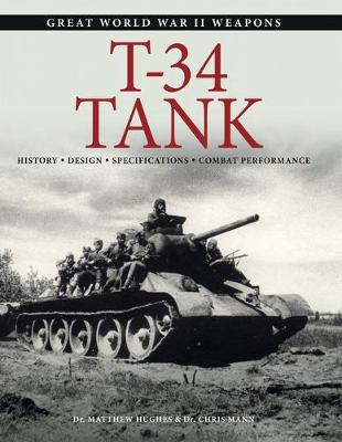 T-34 Tank: History * Design * Specifications * Combat Performance